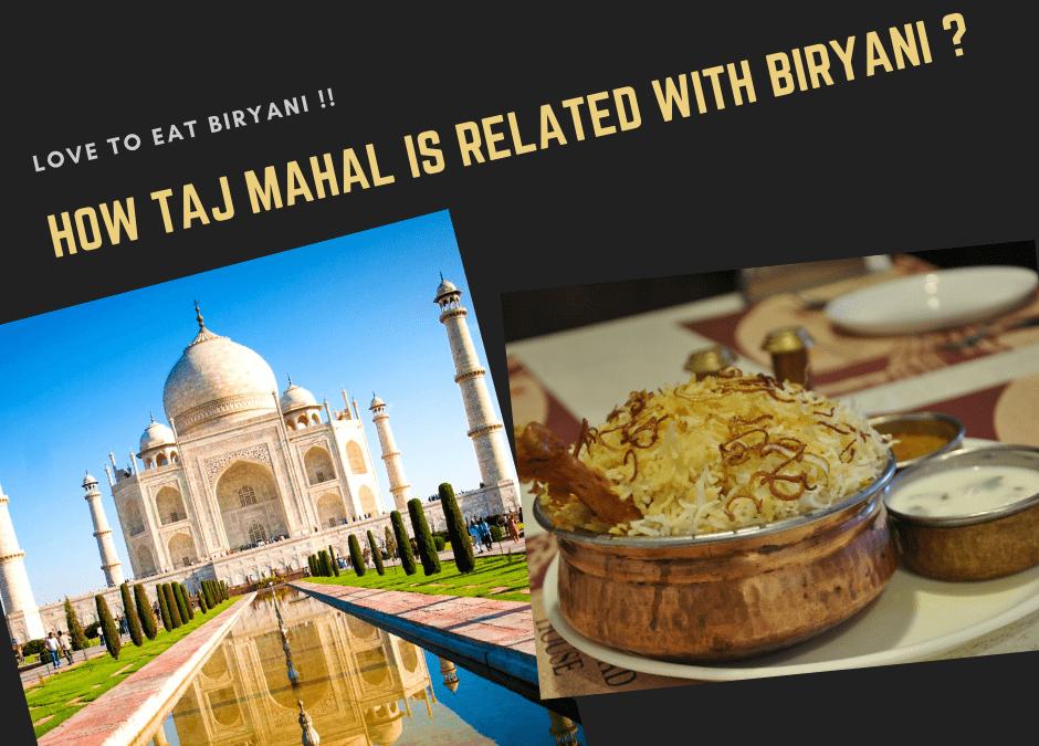 Love To Eat Biryani !!! Then Find How Taj Mahal Is Related With Biryani